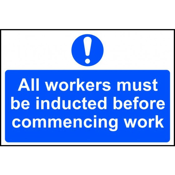 All workers must be inducted before commencing work - PVC (300 x 200mm)