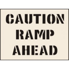 Caution Ramp Ahead  Stencil (400 x 600mm)