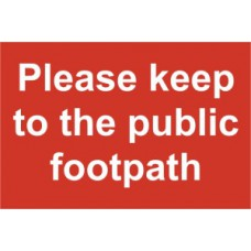 Please keep to the public footpath - PVC (300 x 200mm)