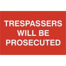 Trespassers will be prosecuted - PVC (300 x 200mm)