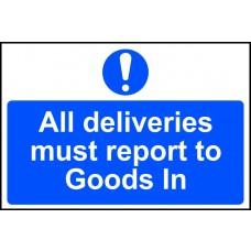 All deliveries must report to goods in - PVC (300 x 200mm)