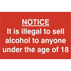It is illegal to sell alcohol to anyone under 18 - PVC (300 x 200mm)