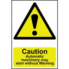Caution Automatic machinery may start without warning - PVC (200 x 300mm)