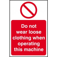 Do not wear loose clothing when operating this machine - SAV (400 x 600mm)