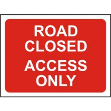 600 x 450mm Temporary Sign & Frame - Road Closed Access Only