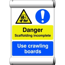 Danger Scaffolding incomplete Use crawling boards - BAN (670 x 1000mm)