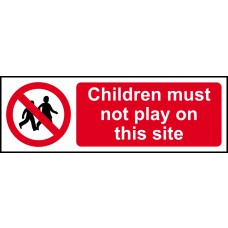Children must not play on this site - RPVC (600 x 200mm)