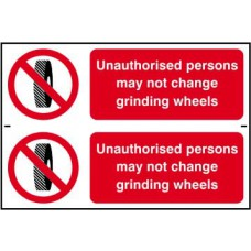 Unauthorised persons may not change grinding wheels - PVC (300 x 200mm)