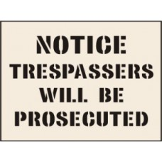 Notice Trespassers Will Be Prosecuted Stencil (300 x 400mm)