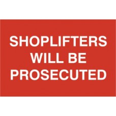 Shoplifters will be prosecuted - PVC (300 x 200mm)
