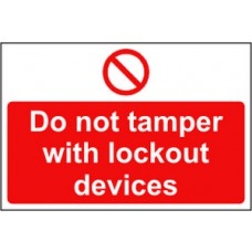Do not tamper with lockout devices - RPVC (300 x 200mm)