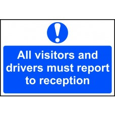 All visitors and drivers must report to reception - PVC (300 x 200mm) superseed code 0032