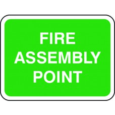 600 x 450mm Dibond 'Fire Assembly Point' Road Sign (without channel)