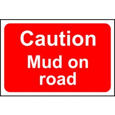 Caution Mud on road - FMX (600 x 400mm)