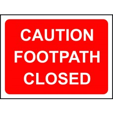 600 x 450mm Temporary Sign - Caution Footpath Closed