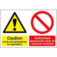 Caution Lockout procedure in operation Authorised… - RPVC (300 x 200mm)
