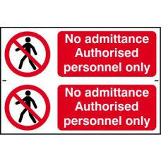 No admittance Authorised personnel only - PVC (300 x 200mm)