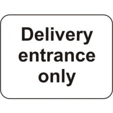 600 x 450mm Dibond 'Delivery Entrance Only' Road Sign (with channel)