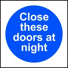 Close these doors at night - SAV (100 x 100mm)