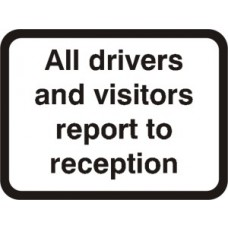 600 x 450mm Dibond 'All visitors & drivers report...' Road Sign (with channel)
