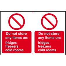 Do not store any items on: fridges, freezes, cold rooms - PVC (300 x 200mm)