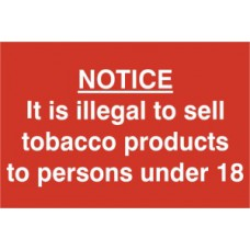 It is illegal to sell tobacco to persons under 18 - PVC (300 x 200mm)