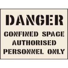 Danger Confined Space Authorised… Stencil - 300 x 400mm
