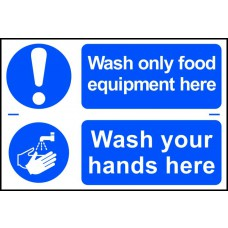 Wash only food equipment here / Wash your hands here - PVC (300 x 200mm)