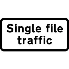 593 x 288mm Dibond 'Single file traffic' Road Sign (without channel)