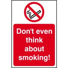 Dont even think about smoking! - RPVC (400 x 600mm)