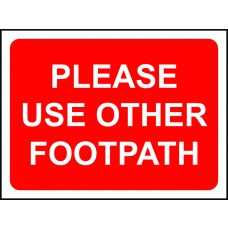 600 x 450mm Temporary Sign - Please Use Other Footpath