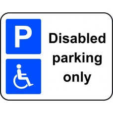 320 x 250mm Dibond 'Disabled parking only' Road Sign (without channel)