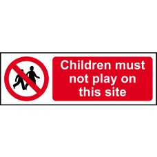 Children must not play on this site - SAV (300 x 100mm)