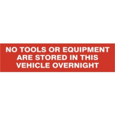 Sign/Sticker - No tools or equipment stored in this vehicle overnight - SAV/CLG (200 x 50mm)
