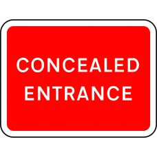600 x 450mm Dibond 'Concealed entrance' Road Sign (without channel)