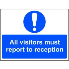 All visitors must report to reception - RPVC (600 x 450mm)