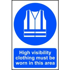 High visibility clothing must be worn in this area - PVC (200 x 300mm)