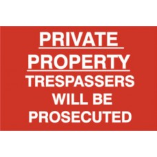 Private property Tresspassers will be prosecuted - PVC (600 x 400mm)