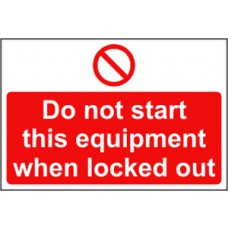 Do not start this equipment when locked out - RPVC (300 x 200mm)