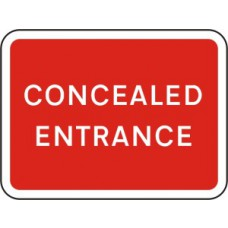 600 x 450mm Dibond 'Concealed entrance' Road Sign (with channel)