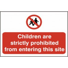 Children are strictly prohibited from entering this site - PVC (600 x 400mm)