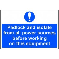 Padlock and isolate from all power… - RPVC (300 x 200mm)