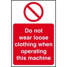 Do not wear loose clothing when operating this machine - SAV (200 x 300mm)