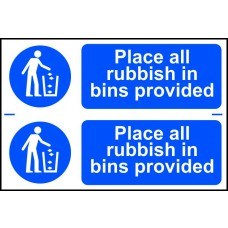 Place all rubbish in bins provided - PVC (300 x 200mm)