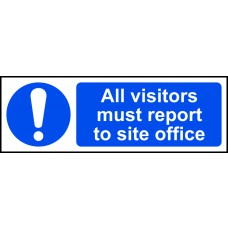 All visitors must report to site office - SAV (300 x 100mm)