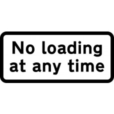 610 x 288mm Dibond 'No loading at any time' Road Sign (with channel)
