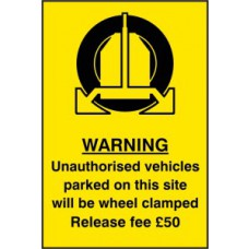 Warning Unauthorised vehicles parked on this site will be clamped Release £50 - PVC (200 x 300mm)