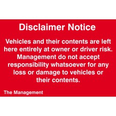 Disclaimer Notice - Vehicles and their contents are left here entirely at owners risk… - PVC (300 x 200mm)