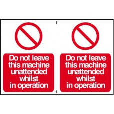 Do not leave this machine unattended whilst in operation - PVC (300 x 200mm)