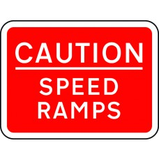 600 x 450mm Dibond 'CAUTION Speed Ramps' Road Sign (without channel)